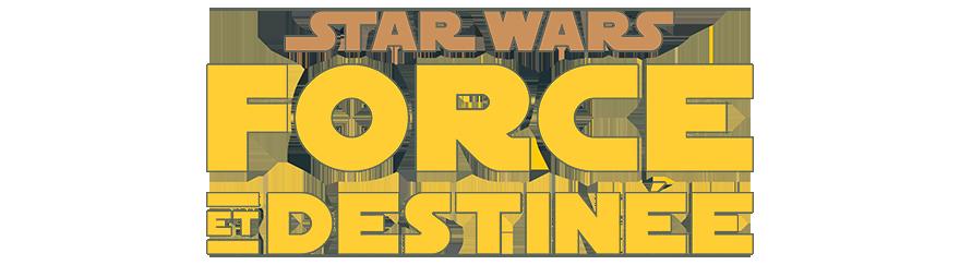 Star Wars Force et Destinee logo | Jeux Toulon L'Atanière