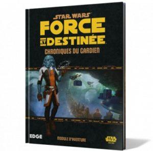 SW Force et Destinée: Chroniques du Gardien