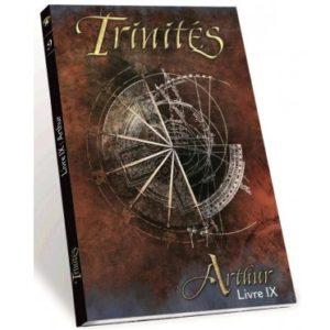 Trinités - Livre 09 : Arthur