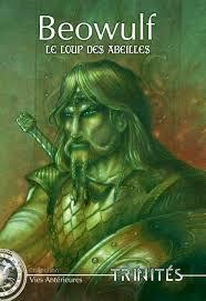 Trinités : Beowulf, Le Loup des Abeilles