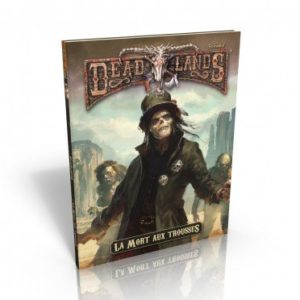 Deadlands : La Mort aux Trousses
