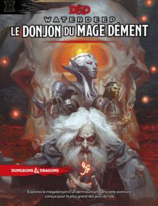 DD5 : Le Donjon du Mage Dément (Waterdeep 2/2)