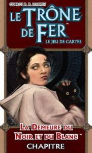 Trône de Fer (1ère éd.) : La Demeure du Noir & du Blanc (8.5)
