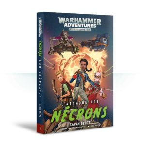 Warhammer Adventures : L'Attaque des Nécrons (Tome 1)