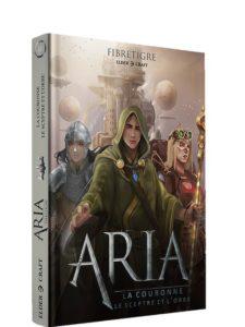 Aria : La Couronne, le Sceptre et l'Orbe (Tome 2)