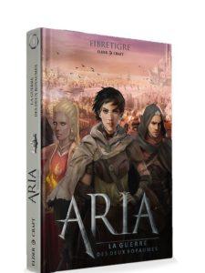 Aria : La Guerre des Deux Royaumes (Tome 1)